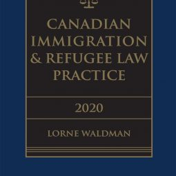 Canadian Immigration & Refugee Law Practice, 2020 Edition + E-Book